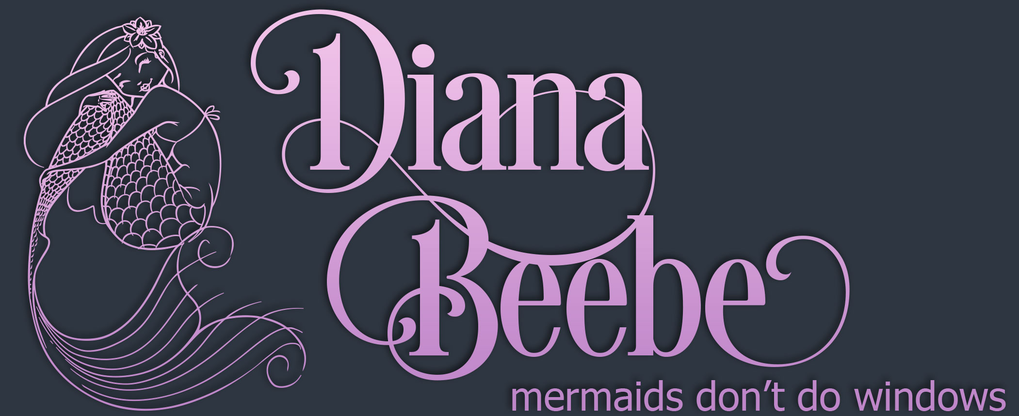 Author Diana Beebe - Mermaids don't do windows
